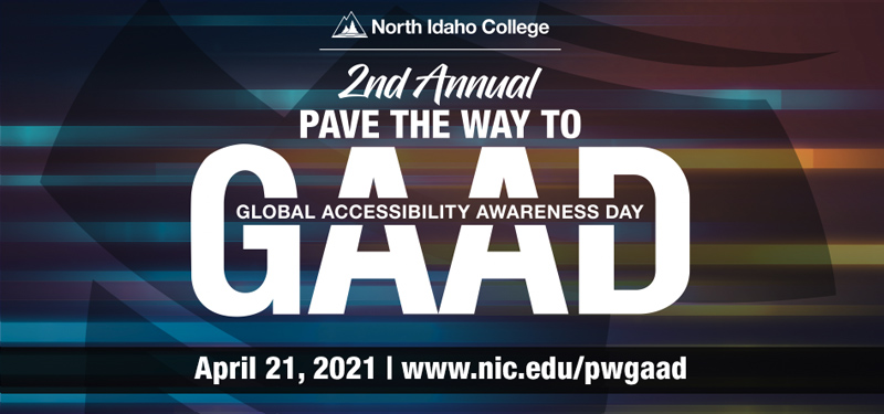 2nd Annual Pave the Way to Global Accessibility Awareness Day. April 21, 2021. www.nic.edu/pwgaad